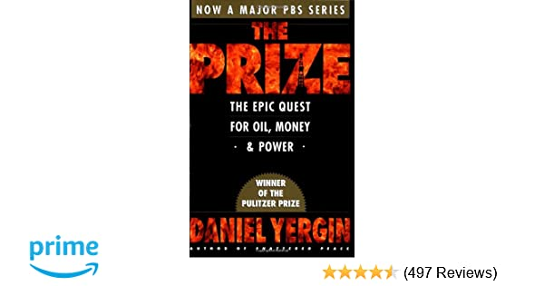 The Prize The Epic Quest For Oil Money Power Daniel Yergin