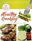 img - for Healthy Cooking With Essential Oil book / textbook / text book