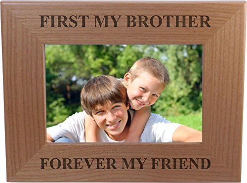 First My Brother Forever My Friend 4x6 Inch Wood Picture Frame - Great Gift for Birthday, or Christmas Gift for Brother, Brothers