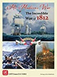 Mr. Madison's War: The Incredible War of 1812