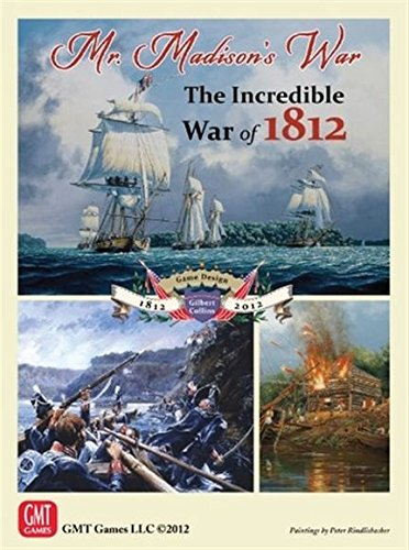 Free Mr. Madison's War: The Incredible War of 1812