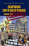 Junior Jetsetters Guide to Chicago, Pedro F. Marcelino and Slawko Waschuk, 0978460111