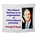 CafePress - The United Nations Is - G W Bush - Wall Tapestry