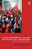 Social Movements, Law and the Politics of Land Reform, George Mészáros, 0415477719