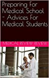 Preparing For Medical School - Advices For Medical Students