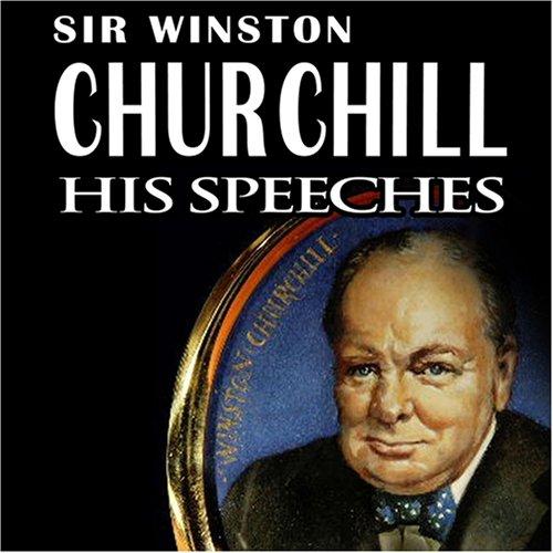 Sir Winston Churchill: His speeches Sir Winston Churchill