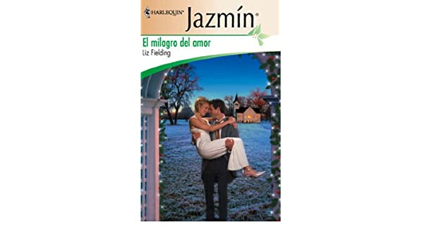 El milagro del amor (Jazmín) (Spanish Edition) - Kindle edition by Liz Fielding. Literature & Fiction Kindle eBooks @ Amazon.com.