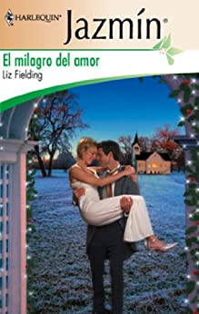 El milagro del amor (Jazmín) (Spanish Edition) Kindle Edition