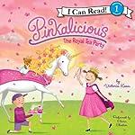 Pinkalicious: The Royal Tea Party   Victoria Kann