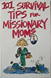 101 Survival Tips for Missionary Moms, Mary Yoachum, 0965108600