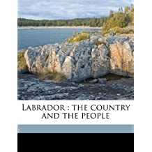 Labrador: The Country and the People