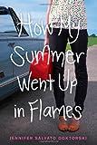 How My Summer Went up in Flames, Jennifer Salvato Doktorski, 1442459395