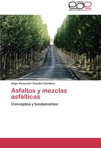 asfaltos-y-mezclas-asfalticas-conceptos-y-fundamentos-spanish-edition