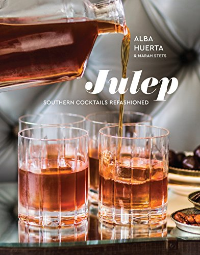 (Julep: Southern Cocktails Refashioned )