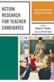 img - for Action Research for Teacher Candidates: Using Classroom Data to Enhance Instruction book / textbook / text book