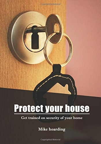 Protect your house: Get trained on  security of your  home