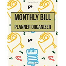 Monthly Bill Planner Organizer: Weekly Expense Tracker Bill Organizer Notebook Step-by-Step Guide to track your Financial Health | Personal Finance Journal Planning Workbook size 8.5x11 Inches
