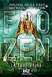 Frozen - tome 3: La tour grise (A.M. V.ABANDON) (French Edition)
