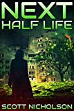 Half Life: A Post-Apocalyptic Thriller (Next Book 6)