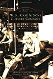 W. R. Case and Sons Cutlery Company, Shirley Boser and John Sullivan, 0738539376
