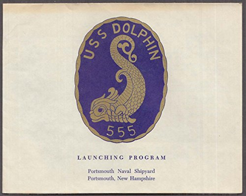 Uss Dolphin - USS Dolphin AGDD-555 Submarine Launching Program Portsmouth NH 1968