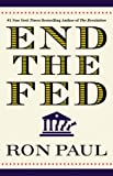 End the Fed, Ron Paul, 0446549177