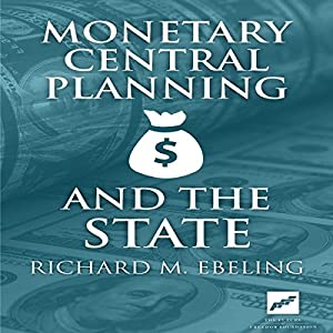 Monetary Central Planning and the State Audiobook