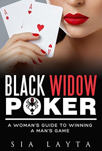 Guide Black Widows - BLACK WIDOW Poker: A Woman's Guide to Winning a Man's Game