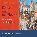 Ritter und Raufbolde: Vom Krieg im Mittelalter | Martin Clauss