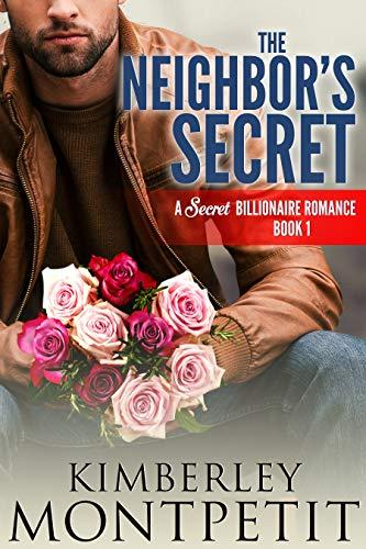 The Neighbor's Secret (A Secret Billionaire Romance Book 1) -