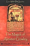 img - for The Magick of Aleister Crowley: A Handbook of the Rituals of Thelema book / textbook / text book