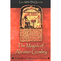 Magick of Aleister Crowley: A Handbook of Rituals of Thelema