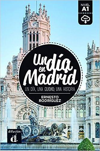 Colección Un Día En. Un Día En Madrid Epub Descargar Gratis
