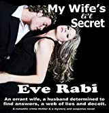 My Wife's Li'l Secret: An errant wife, a husband determined to find answers and a web of lies and deceit. (A romantic major crime thriller and a mystery and suspense novel)