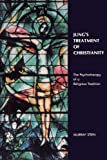 Jung's Treatment of Christianity: The Psychotherapy of a Religious Tradition