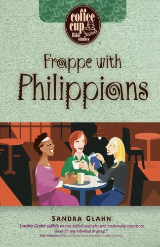 Frappe with Philippians (Coffee Cup Bible ()