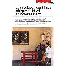 La circulation des films : Afrique du Nord et Moyen-Orient (French Edition)