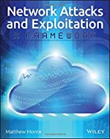 Network Attacks and Exploitation: A Framework Front Cover
