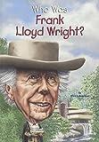 : Who Was Frank Lloyd Wright? (Turtleback School & Library Binding Edition)