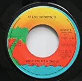 STEVE WINWOOD 45 RPM WHILE YOU SEE A CHANCE / ARC OF A DIVER