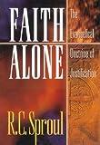 Faith Alone, R. C. Sproul, 080105849X