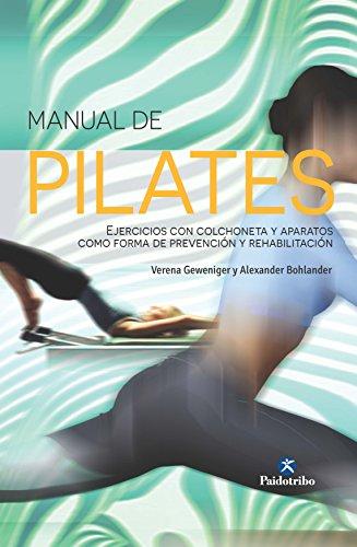 Manual de pilates: Ejercicios con colchoneta y aparatos ...