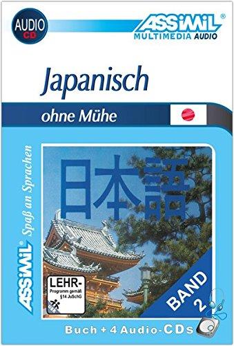 ASSiMiL Selbstlernkurs für Deutsche: Japanisch ohne Mühe 2. Multimedia-Classic. Lehrbuch, (4 Audio-CDs) (150 Min. Tonaufnahmen)