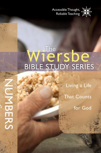 The Wiersbe Bible Study Series: Numbers: Living a Life That Counts for God (English Edition)