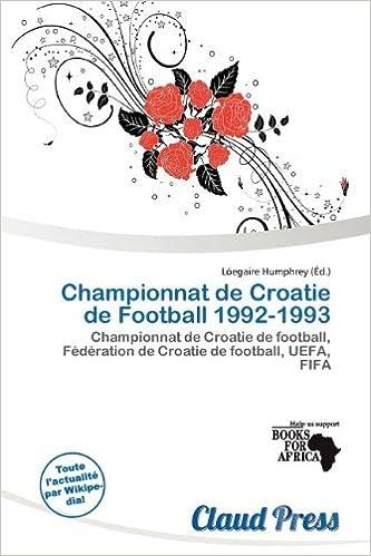 Livres gratuits en ligne Championnat de Croatie de Football 1992-1993 pdf