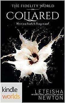 The Fidelity World: Collared (Kindle Worlds Novella) by [Newton, LeTeisha]