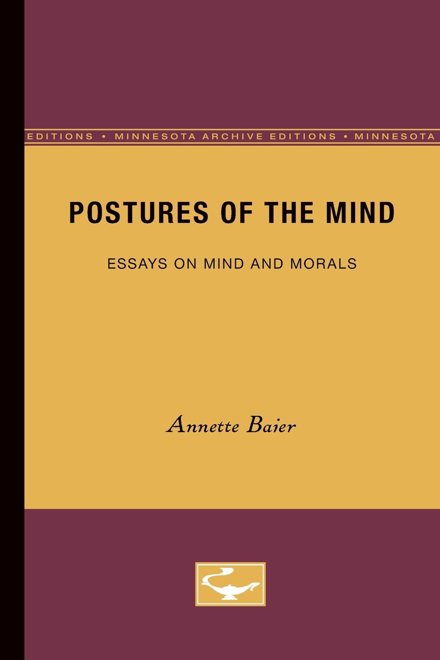 postures of the mind essays on mind and morals annette baier postures of the mind essays on mind and morals annette baier 9780816613274 com books
