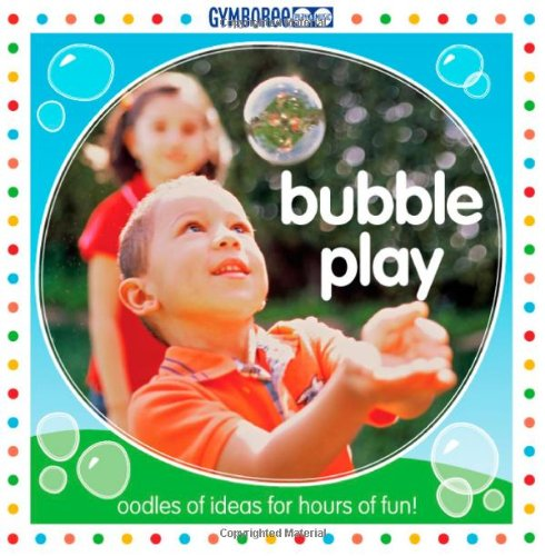 Gymboree Bubble Play: Play and Learn with Bubbles! (Gymboree Play & Music) (Gymboree Bubble Ooodles With Wand And Tray)
