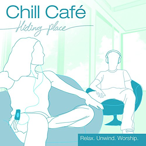 Chill Cafe - Hiding Place (2006)