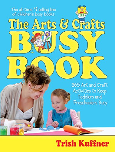 The Arts Crafts Busy Book 365 Art And Craft Activities To Keep